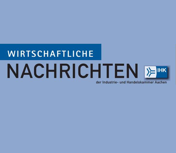 Die wirtschaftlichen Nachrichten der Industrie- und Handelskammer Aachen